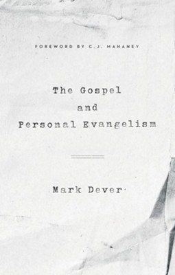 The Gospel and Personal Evangelism - eBook  -     By: Mark Dever