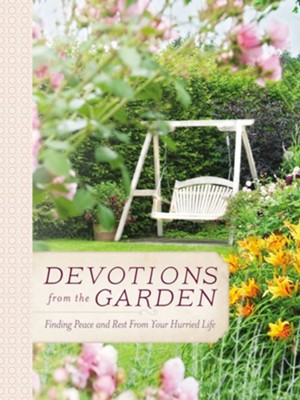 Devotions from the Garden: Finding Peace and Rest in Your Busy Life - eBook  -     By: Miriam Drennan