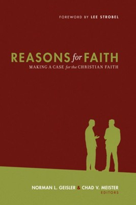 Reasons for Faith: Making a Case for the Christian Faith - eBook  -     Edited By: Norman L. Geisler, Chad V. Meister     By: Edited by Norman L. Geisler & Chad Meister