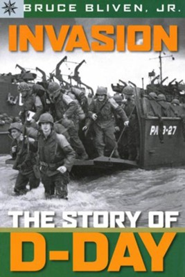 Invasion: The Story of D-Day  -     By: Bruce Bliven Jr.