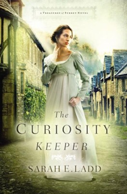 The Curiosity Keeper - eBook  -     By: Sarah E. Ladd