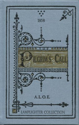 The Pilgrim's Call  -     By: A.L.O.E.