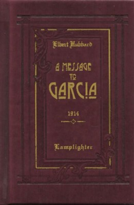 A Message to Garcia   -     By: Elbert Hubbard