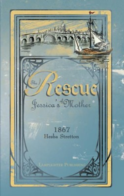 Rescue of Jessica's Mother  -     By: Hesba Stretton