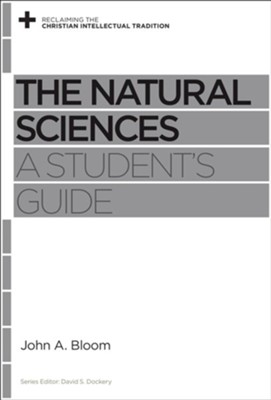 The Natural Sciences: A Student's Guide - eBook  -     By: John A. Bloom, David S. Dockery