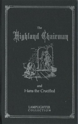 The Highland Chairman and Hans the Crucified   -     By: Anonymous