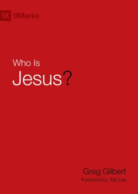 Who Is Jesus? - eBook  -     By: Greg Gilbert