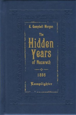 The Hidden Years of Nazareth  -     By: G. Campbell Morgan
