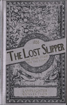 The Lost Slipper and Other Stories for the Young  -     By: Anonymous