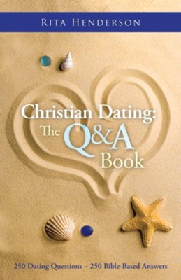 Christian Dating: The Q & A Book: 250 DATING QUESTIONS ~ 250 BIBLE-BASED ANSWERS - eBook  -     By: Rita Henderson