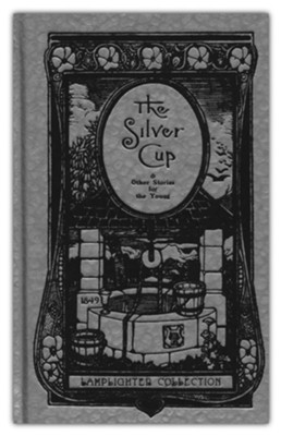 The Silver Cup and Other Stories for the Young  -     By: J.B.E.