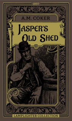 Jasper's Old Shed  -     By: A.M. Coker