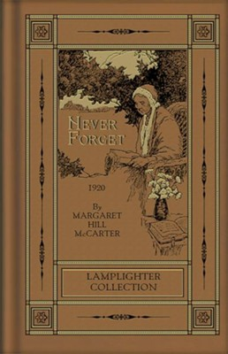 Never Forget  -     By: Margaret Hill McCarter