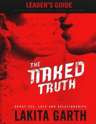 The Naked Truth, Leader's Guide - Regal Publisher   -     By: Lakita Garth