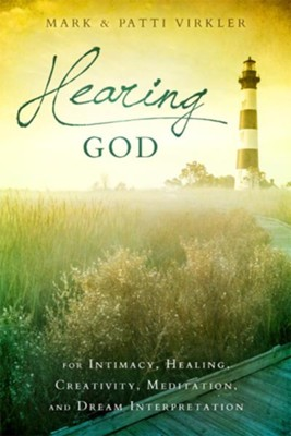 Hearing God: For Intimacy, Healing, Creativity, Meditation, and Dream Interpretation - eBook  -     By: Mark Virkler, Patti Virkler