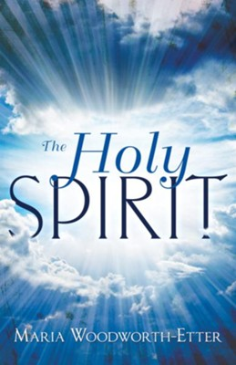 The Holy Spirit: Experiencing The Power OF The Spirit In Signs Wonders And Miracles - eBook  -     By: Maria Woodworth-Etter