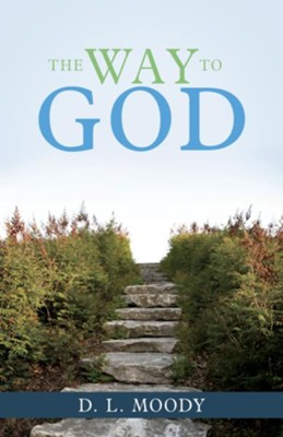 The Way To God - eBook  -     By: D.L. Moody