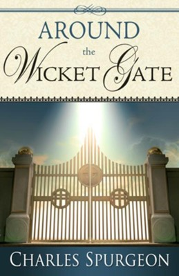Around the Wicket Gate - eBook  -     By: Charles H. Spurgeon