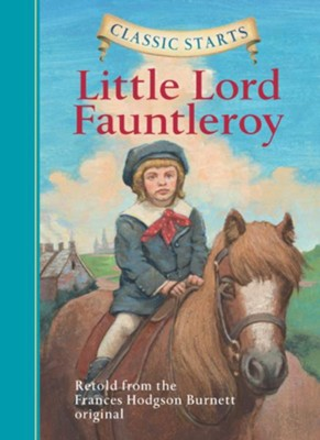 Little Lord Fauntleroy  -     By: Frances Hodgson Burnett