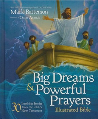 Big Dreams and Powerful Prayers Illustrated Bible  -     By: Mark Batterson     Illustrated By: Omar Aranda
