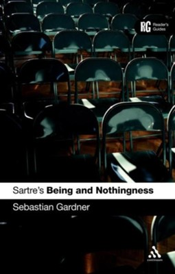 Sartre's 'Being and Nothingness'  -     By: Sebastian Gardner