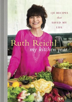 My Kitchen Year: 136 Recipes That Saved My Life - eBook  -     By: Ruth Reichl