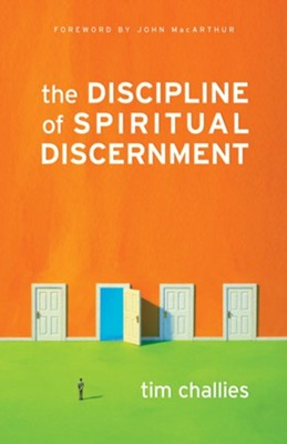 The Discipline of Spiritual Discernment - eBook  -     By: Tim Challies