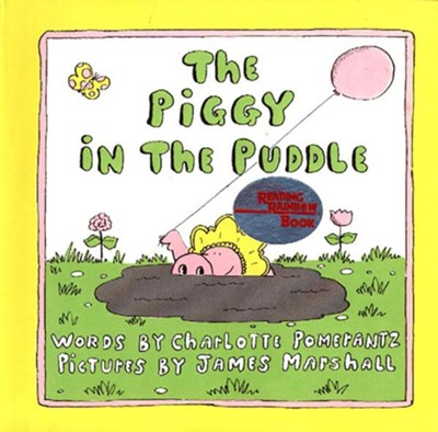 The Piggy in the Puddle  -     By: Charlotte Pomerantz     Illustrated By: James Marshall