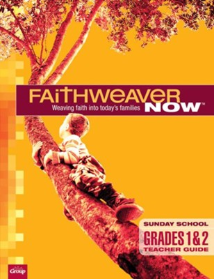 FaithWeaver Now: Grades 1 & 2 Teacher Guide, Fall 2018  -