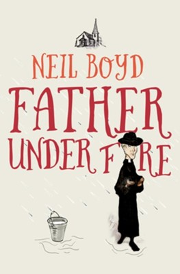 Father Under Fire - eBook  -     By: Neil Boyd