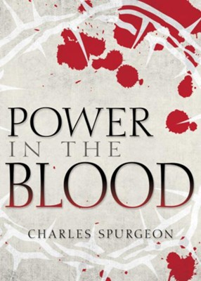 Power In The Blood - eBook  -     By: Charles H. Spurgeon