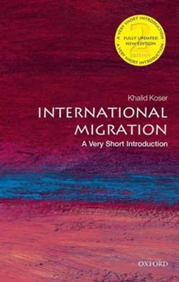 International Migration: A Very Short Introdution 2nd edition  -     By: Khalid Koser