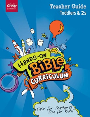 Hands-On Bible Curriculum: Toddlers & 2s Teacher Guide, Spring 2019  -