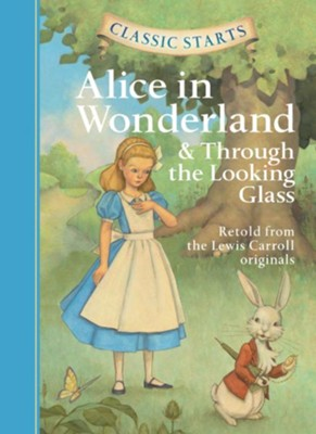 Alice in Wonderland & Through the Looking-Glass  -     By: Lewis Carroll