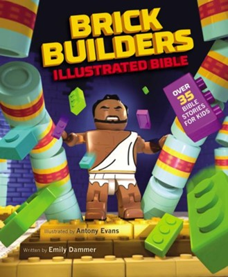 Brick Builder's Illustrated Bible  -     By: Emily Dammer