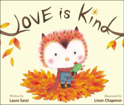 Love Is Kind  -     By: Laura Sassi