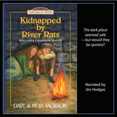 Kidnapped by River Rats: A Story of William & Catherine Booth and the Salvation Army  -     By: Dave Jackson, Neta Jackson