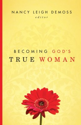 Becoming God's True Woman - eBook  -     Edited By: Nancy Leigh DeMoss     By: Edited by Nancy Leigh DeMoss