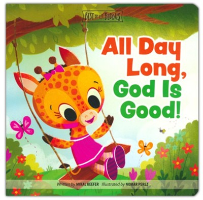 All Day Long, God Is Good  -     By: Mikal Keefer
