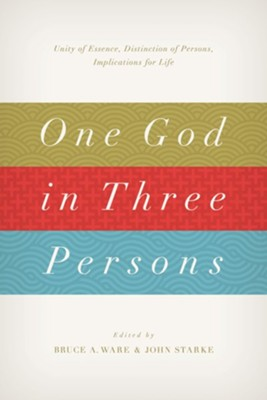 One God in Three Persons: Unity of Essence, Distinction of Persons, Implications for Life - eBook  -     Edited By: Bruce A. Ware, John Starke     By: Wayne Grudem, James M. Hamilton Jr.