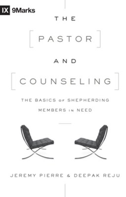 The Pastor and Counseling: The Basics of Shepherding Members in Need - eBook  -     By: Jeremy Pierre, Deepak Reju