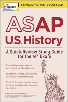 ASAP U.S. History: A Quick-Review Study Guide for the AP Exam  -     By: Princeton Review