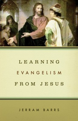 Learning Evangelism from Jesus - eBook  -     By: Jerram Barrs