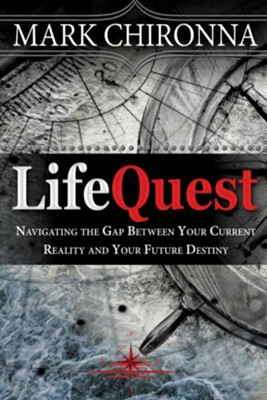 LifeQuest: Navigating the Gap Between Your Current Reality and Your Future Destiny - eBook  -     By: Mark Chironna