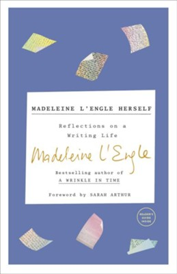 Madeleine L'Engle Herself: Reflections on a Writer's Life  -     By: Madeleine L'Engle