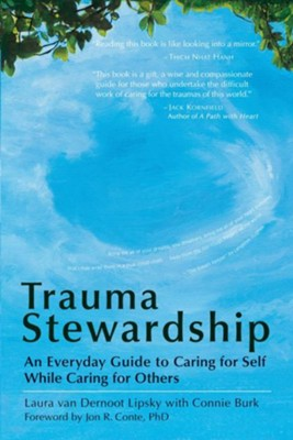 Trauma Stewardship: An Everyday Guide to Caring for Self While Caring for Others  -     By: Laura Van Dernoot Lipsky