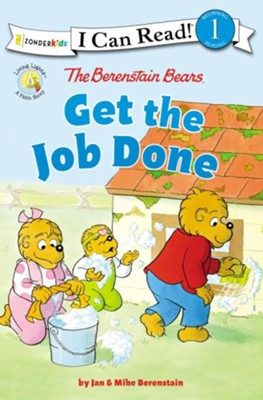 The Berenstain Bears Get the Job Done  -     By: Jan Berenstain, Mike Berenstain