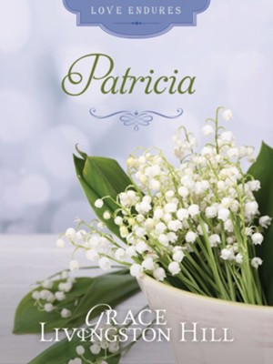 Patricia - eBook  -     By: Grace Livingston Hill