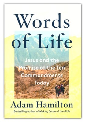Words of Life: Jesus and the Promise of the Ten Commandments Today  -     By: Adam Hamilton