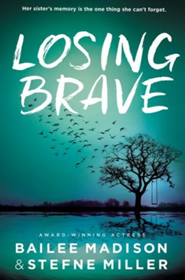 Losing Brave  -     By: Bailee Madison
